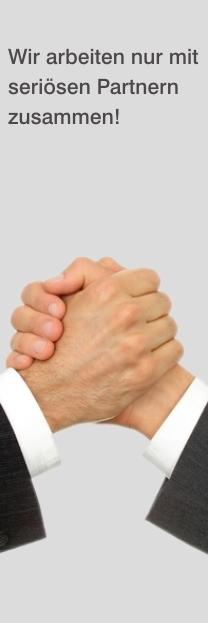 Wir arbeiten nur mit seriösen Partnern zusammen!